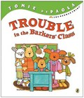Trouble in the Barkers' Class | Tomie dePaola |