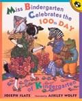 Miss Bindergarten Celebrates the 100th Day of Kindergarten | Joseph Slate |