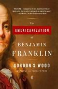 The Americanization Of Benjamin Franklin   Gordon S. Wood  