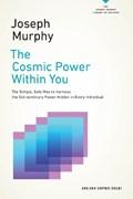 The Cosmic Power within You | Joseph (joseph Murphy) Murphy |