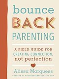 Bounceback Parenting | Alissa (alissa Marquess) Marquess |