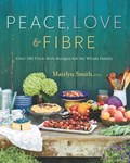 Peace, Love And Fibre | Mairlyn Smith |