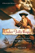 Under the Jolly Roger | L. A. Meyer |