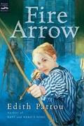 Fire Arrow | Edith Pattou |