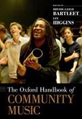 The Oxford Handbook of Community Music   Lee (senior Lecturer In Music, Senior Lecturer in Music, Griffith Conservatorium) Higgins ; Brydie-Leigh (associate Professor of Music Education, Associate Professor of Music Education, Boston University) Bartleet  