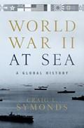 World War II at Sea   Craig L. (ernest J. King Distinguished Professor of Maritime History a U.S. Naval War College) Symonds  