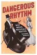 Dangerous Rhythm | Richard Barrios |