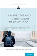 Leaving Care and the Transition to Adulthood   Mann-Feder, Varda R. (professor, Professor, Department of Applied Human Sciences, Concordia University, Canada) ; Goyette, Martin (professor, Professor, National School of Public Administration, Canada)  