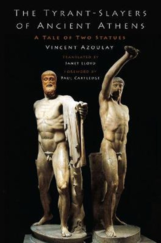The Tyrant-Slayers of Ancient Athens