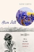 Alive Still | Curtis, Cathy (president, President, Biographers International Organization) |