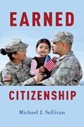 Earned Citizenship   Michael J. (associate Professor Of International Relations, Associate Professor of International Relations, St. Mary's University) Sullivan  