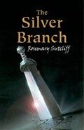 The Silver Branch | Rosemary Sutcliff |