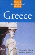 Greece: An Oxford Archaeological Guide | Christopher (professor Of Classical Archaeology, Professor of Classical Archaeology, University of Liverpool) Mee ; Antony (professor of Ancient History and Greek Archaeology, Professor of Ancient History and Greek Archaeology, Newcastle University) Spawf |