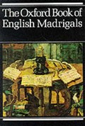 Oxford Book of English Madrigals | auteur onbekend |