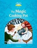 Classic Tales Second Edition: Level 1: The Magic Cooking Pot | Sue Arengo |