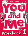 You and Me: 1: Workbook   Cathy Lawday  