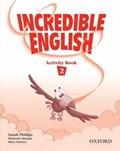 Incredible English 2: Activity Book   Sarah Phillips ; Michaela Morgan ; Mary Slattery  