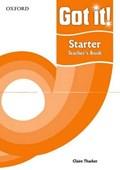 Got it! Starter Level Teacher's Book | Philippa Bowen ; Denis Delaney |