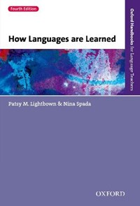 How Languages Are Learned | Lightbown, Patsy M. ; Spada, Nina |