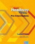 New Headway Video Pre-Intermediate: Teacher's Book | John Murphy |