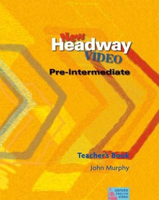 New Headway Video Pre-Intermediate: Teacher's Book