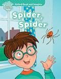 Oxford Read and Imagine: Early Starter:: Spider, Spider | Paul Shipton |