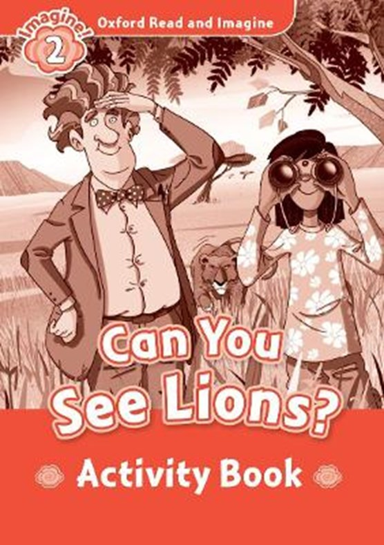 Oxford Read and Imagine: Level 2: Can You See Lions? Activity Book
