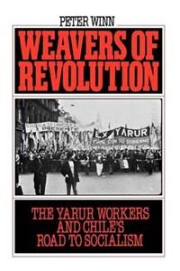 Weavers of Revolution   Peter Winn  