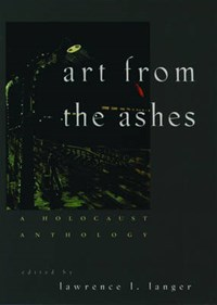 Art from the Ashes | Lawrence L. Langer |