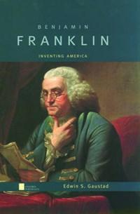 Benjamin Franklin   Edwin S. Gaustad  