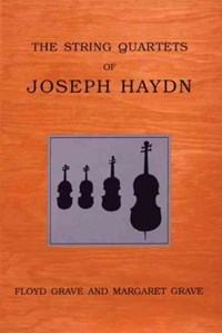 The String Quartets of Joseph Haydn | Grave, Floyd (music Department at Rutgers University) ; Grave, Margaret |