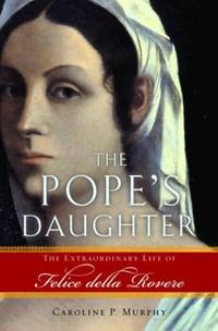 The Pope's Daughter   Caroline Murphy  