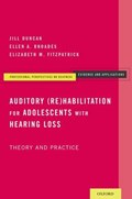Auditory (Re)Habilitation for Adolescents with Hearing Loss | Jill Duncan ; Ellen A. Rhoades |