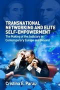 Transnational Networking and Elite Self-Empowerment | Cristina E. (associate Member And Research Fellow, Associate Member and Research Fellow, Wolfson College, University of Oxford) Parau |