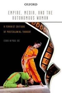 Empire, Media, and the Autonomous Woman | Esha Niyogi De |