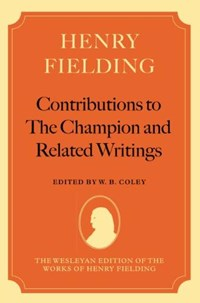 Henry Fielding: Contributions to The Champion, and Related Writings | Henry Fielding |