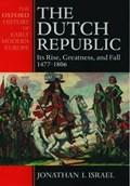 Dutch republic | Israel, Jonathan (professor of Dutch History and Institutions, Professor of Dutch History and Institutions, University of London) |