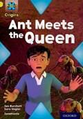 Project X Origins: Lime Book Band, Oxford Level 11: Underground: Ant Meets the Queen   Burchett, Jan ; Vogler, Sara  