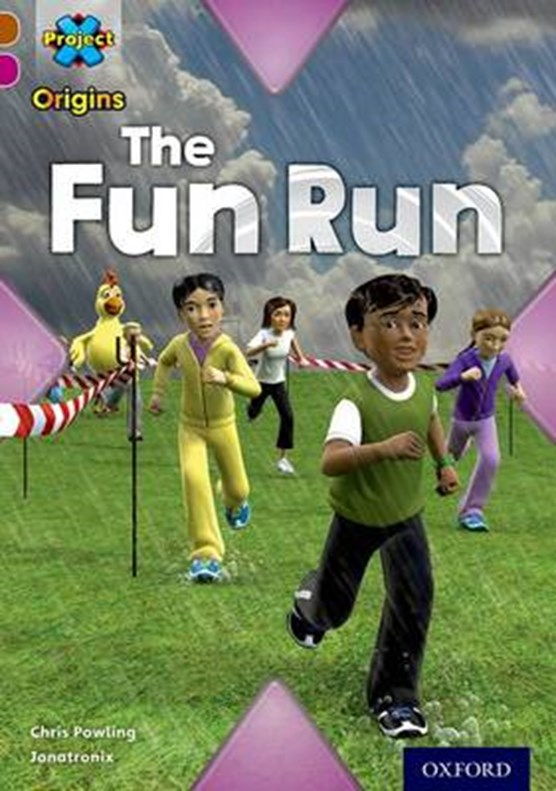 Project X Origins: Brown Book Band, Oxford Level 10: Fast and Furious: The Fun Run