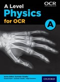A Level Physics for OCR A Student Book | Bone, Graham ; Saunders, Nigel |