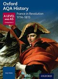 Oxford AQA History for A Level: France in Revolution 1774-1815 | Sally Waller |