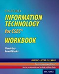Oxford Information Technology for CSEC Workbook | Glenda Gay ; Ronald Blades |