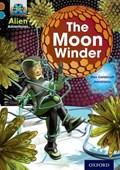 Project X Alien Adventures: Brown Book Band, Oxford Level 9: The Moon Winder   Elen Caldecott  