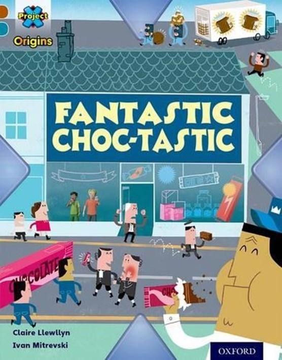 Project X Origins: Brown Book Band, Oxford Level 9: Chocolate: Fantastic Choc-tastic