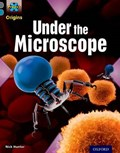 Project X Origins: Grey Book Band, Oxford Level 13: Shocking Science: Under the Microscope   Nick Hunter  