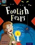 Project X Origins: Dark Red+ Book band, Oxford Level 19: Fears and Frights: Foolish Fears   Richard Platt  