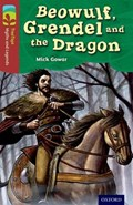 Oxford Reading Tree TreeTops Myths and Legends: Level 15: Beowulf, Grendel And The Dragon | Mick Gowar |