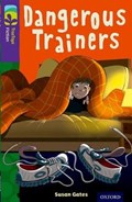 Oxford Reading Tree TreeTops Fiction: Level 11 More Pack A: Dangerous Trainers | Susan Gates |