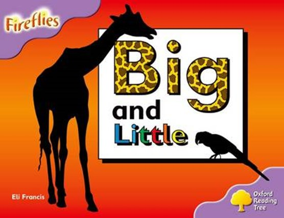 Oxford Reading Tree: Level 1+: Fireflies: Big and Little