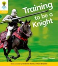 Oxford Reading Tree: Level 5A: Floppy's Phonics Non-Fiction: Training to be a Knight   Hawes, Alison ; Hunt, Roderick  